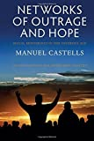 Networks of Outrage and Hope: Social Movements in the Internet Age 2nd edition by Castells, Manuel (2015) Paperback