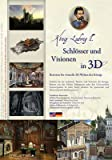 img - for King Ludwig II Castles and Visions in 3D: Virtual Tour through Royal Castles and Buildings Planned by the King (Konig Ludwig II - Schlosser und Visionen in 3D) book / textbook / text book