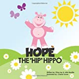 img - for Hope the Hip Hippo: a story about Hip Dysplasia in Children book / textbook / text book