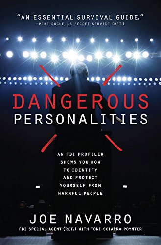 dangerous-personalities-an-fbi-profiler-shows-you-how-to-identify-and-protect-yourself-from-harmful-