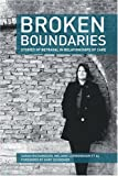 Broken Boundaries - Stories of Betrayal in Relationships of Care, Richardson, Sarah and Cunningham, Melanie, 0955852005
