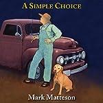A Simple Choice | Mark Matteson