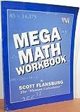 Mega Math Workbook by Scott Flansburg, The 'Human Calculator'