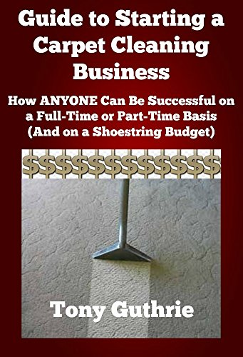 Guide to Starting a Carpet Cleaning Business