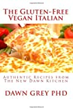 The Gluten-Free Vegan Italian, Dawn Grey, 1453835326
