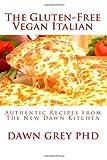 The Gluten-Free Vegan Italian, Dawn Grey, 1453835326