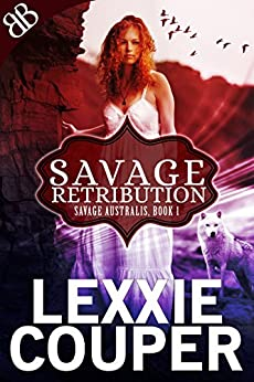Savage Retribution (Savage Australis Book 1) by [Couper, Lexxie]