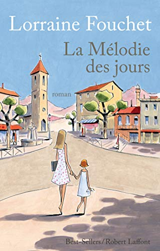 La Mélodie des jours (Best-sellers) (French Edition)