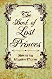 The Book of Lost Princes, Hayden Thorne, 1499276095