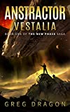 Anstractor Vestalia: A Space Adventure (The New Phase Book 1)