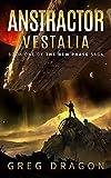 Anstractor Vestalia: A Sci-Fantasy Space Adventure (The New Phase Book 1)