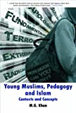 Working with Muslim Young People : Context and Concepts, Khan, M. G., 1847428770