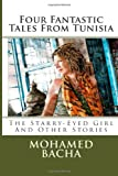 Four Fantastic Tales from Tunisia, Mohamed Bacha, 1490452729
