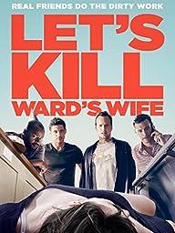 Let\'s Kill Ward\'s Wife