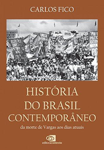 História do Brasil Contemporâneo. Da Morte de Vargas aos Nossos Dias