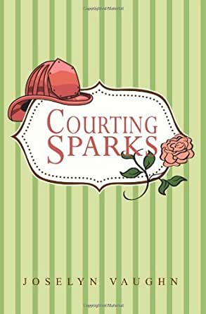 Courting Sparks - Kindle edition by Joselyn Vaughn. Literature