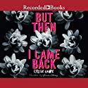 But Then I Came Back Audiobook by Estelle Laure Narrated by Jessica Almasy