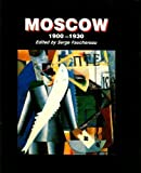 img - for Moscow 1900 - 1930 book / textbook / text book
