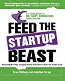 img - for Feed the Startup Beast: A 7-Step Guide to Big, Hairy, Outrageous Sales Growth book / textbook / text book