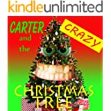 Carter and the Crazy Tree (Children's Chapter Book)