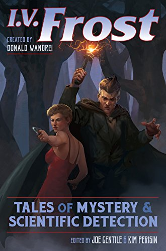 I.V. Frost: Tales of Mystery and Scientific (Frost Chuck)