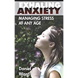 Exhaling Anxiety: Managing Stress At any Age
