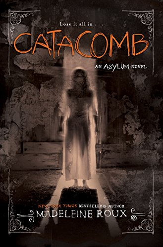 Catacomb (Asylum Series Book 3) -