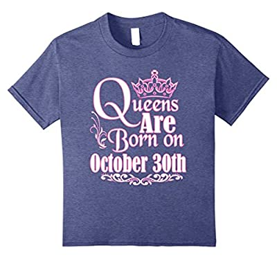Queens Are Born On October 30th Funny Birthday T-Shirt