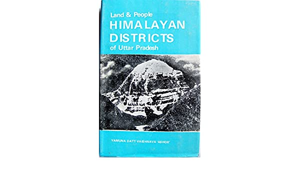 Himalayan districts of Uttar Pradesh: Land and people