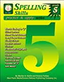 Spelling Skills Practice and Apply, Marilyn K. Smith and Victoria Q. Forbes, 1580371353