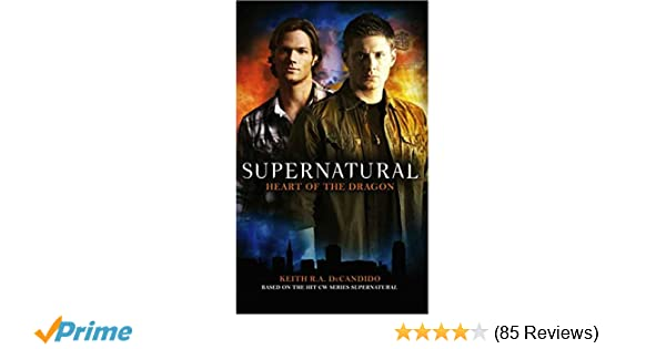 Supernatural: Heart of the Dragon: Keith R A  DeCandido