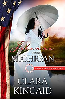 Johanna: Bride of Michigan (American Mail-Order Brides Series Book 26) by [Kincaid, Clara, Mail-Order Brides, American]