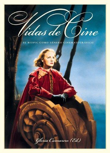 Descargar Libro Vidas De Cine: El Biopic Como Género Cinematográfico ) Gloria Camarero Gómez (ed.)