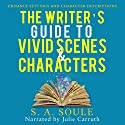 The Writer's Guide to Vivid Settings and Characters Audiobook by S. A. Soule Narrated by Julie Carruth