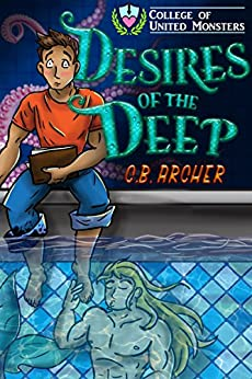 Desires of the Deep (College of United Monsters Book 1) by [Archer, C.B.]