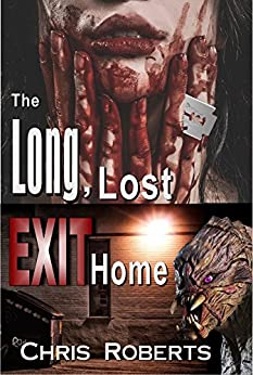 The Long, Lost Exit Home:  Sci-Fi Horror Alien Invasion Thriller with Forbidden Love (Adult Dark Fantasy Horror) (English Edition) por [Roberts, Chris]