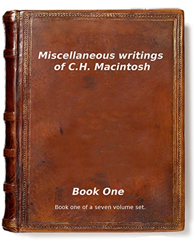 Miscellaneous writings of C.H. Macintosh: Book One (Miscellaneous writings of CHM 1)