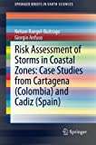 Risk Assessment of Storms in Coastal Zones: Case Studies from Cartagena (Colombia) and Cadiz (Spain), Rangel-Buitrago, Nelson and Anfuso, Giorgio, 3319158430