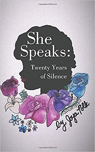 Amazon Com She Speaks Twenty Years Of Silence 9781792979194