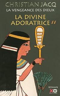La vengeance des dieux : [2] : La divine adoratrice, Jacq, Christian