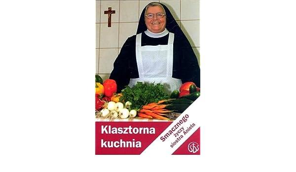 Klasztorna Kuchnia Polska Wersja Jezykowa Aniela Garecka