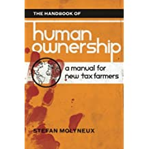 The Handbook of Human Ownership: A Manual for New Tax Farmers
