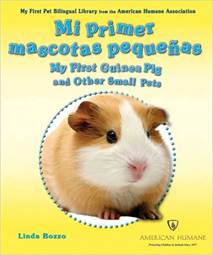 Descargar un audiolibro gratuito para iPod Mi Primera Mascota Pequena/My First Guinea Pig and Other Small Pets (My First Pet Bilingual Library from the American Humane Association) MOBI