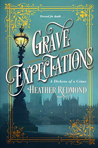 Grave Expectations (A Dickens of a Crime Book 2) by [Redmond, Heather]