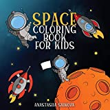 Space Coloring Book for Kids: Astronauts, Planets, Space Ships and Outer Space for Kids Ages 6-8, 9-12