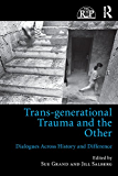 Trans-generational Trauma and the Other: Dialogues across history and difference (Relational Perspectives Book Series 83)