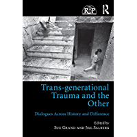 Trans-generational Trauma and the Other: Dialogues across history and difference (Relational Perspectives Book Series 83) (English Edition)