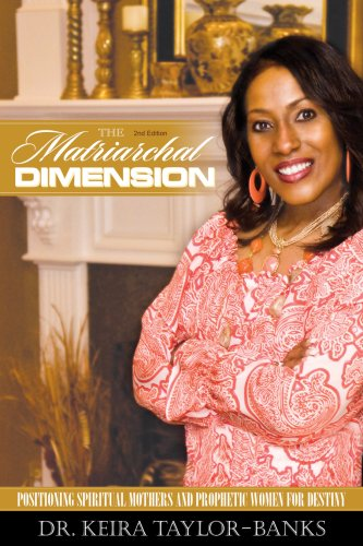 The Matriarchal Dimension: Positioning Spiritual Mothers and Prophetic  Women for Destiny