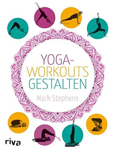 Yoga-Workouts gestalten Taschenbuch – 4. April 2014 Mark Stephens riva 3868834060 Hilfe / Lebenshilfe