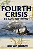 img - for Fourth Crisis: The Battle for Taiwan book / textbook / text book